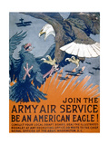 """Join the Army Air Service, Be an American Eagle!"", c.1917 Giclee Print by Charles Livingston Bull"