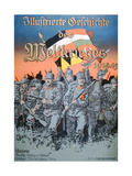 German and Austro-Hungarian Troops Advance Shoulder-To-Shoulder, Cover of the Illustrated Book of… Giclee Print by German School