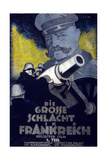 Poster for the Film 'The Great Battle in France', 1918 Giclee Print by Hans Rudi Erdt