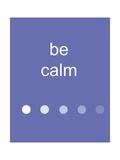 Be Calm Fotodruck von Jan Weiss