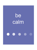 Be Calm Photographic Print by Jan Weiss