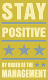 Stay Positive Prints by John W. Golden