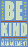Be Kind Prints by John Golden