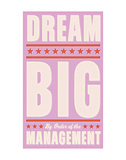 Dream Big (pink) Prints by John Golden