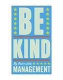 Be Kind Láminas por John Golden