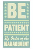 Be Patient Art by John Golden