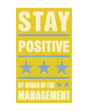 Stay Positive Posters by John Golden
