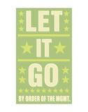 Let it Go Posters by John W. Golden