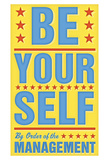 Be Yourself Print by John Golden