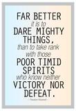 Dare Mighty Things Teddy Roosevelt Kunstdrucke