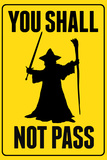 You Shall Not Pass Sign Movie Plastic Sign Wall Sign