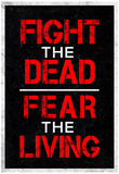 Fight the Dead Fear the Living Plakat
