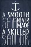 A Smooth Sea Never Made A Skilled Sailor Plastic Sign Wall Sign