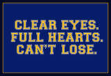 Clear Eyes. Full Heart. Can't Lose. Sports Poster Posters