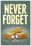 Never Forget - Snack Cakes Poster Posters