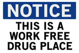 Work Free Drug Place Spoof Plastic Sign Plastic Sign