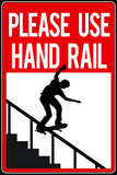 Please Use Hand Rail Sign Skateboard Sports Plastic Sign Wall Sign
