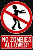 No Zombies Allowed Sign Plastic Sign - Plastik Tabelalar