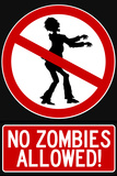 No Zombies Allowed Sign Plastic Sign Plastic Sign