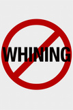 No Whining Plastic Sign Plastic Sign