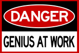 Danger Genius At Work Sign Plastic Sign Plastic Sign