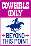 Cowgirls Only Beyond This Point Sign Plastic Sign Plastic Sign
