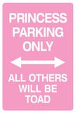 Princess Parking Only No Parking Pink Sign Plastic Sign Znaki plastikowe