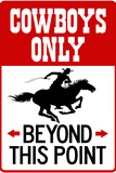 Cowboys Only Beyond This Point Sign Plastic Sign Plastic Sign