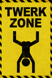 Twerk Zone Sign Humor Plastic Sign Wall Sign