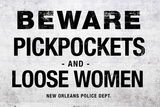 Beware Pickpockets and Loose Women Sign Print Plastic Sign Plastic Sign