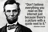 Don't Believe the Internet Lincoln Humor Plastic Sign Plastic Sign