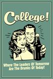 College Leaders of Tomorrow Drunks of Today Funny Retro Plastic Sign Plastikskilt af  Retrospoofs