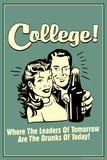 College Leaders of Tomorrow Drunks of Today Funny Retro Plastic Sign Plastic Sign by  Retrospoofs