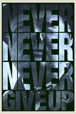 Never Never Never Give Up Plastic Sign Plastic Sign