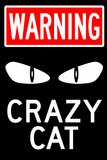 Warning Crazy Cat Plastic Sign Plastic Sign
