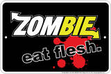 Zombie - Eat Flesh Embossed Tin Sign Tin Sign