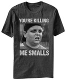 Sandlot - You're Killing Me Smalls T-Shirts