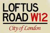 Loftus Road W12 City of London Plastic Sign Wall Sign