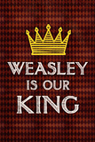 Weasley Is Our King Movie Plastic Sign Plastic Sign