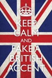 Keep Calm and Fake a British Accent (Carry On Spoof) Plastic Sign Wall Sign