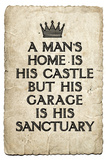 A Man's Garage is His Sanctuary Plastic Sign Plastic Sign