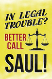 Better Call Saul! Television Plastic Sign Plastskylt