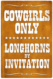Cowgirls Only Longhorns By Invitation Plastic Sign - Plastik Tabelalar
