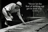 Babe Ruth Striking Out Famous Quote Archival Photo Indoor/Outdoor Rigid Sign Wall Sign