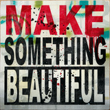 Make Something Beautiful Giclee Print by Daniel Bombardier