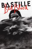 Bastille - Bad Blood Affiches