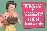Stressed is Desserts Spelled Backwards Funny Plastic Sign Wall Sign
