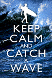Keep Calm and Catch a Wave Surfing Plastic Sign Wall Sign