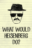 What Would Heisenberg Do Television Plastic Sign Plastic Sign