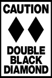 Caution Double Black Diamond Plastic Sign Plastic Sign